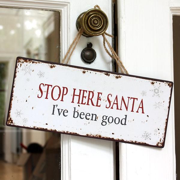 vintage-metal-stop-here-santa-ive-been-good-sign